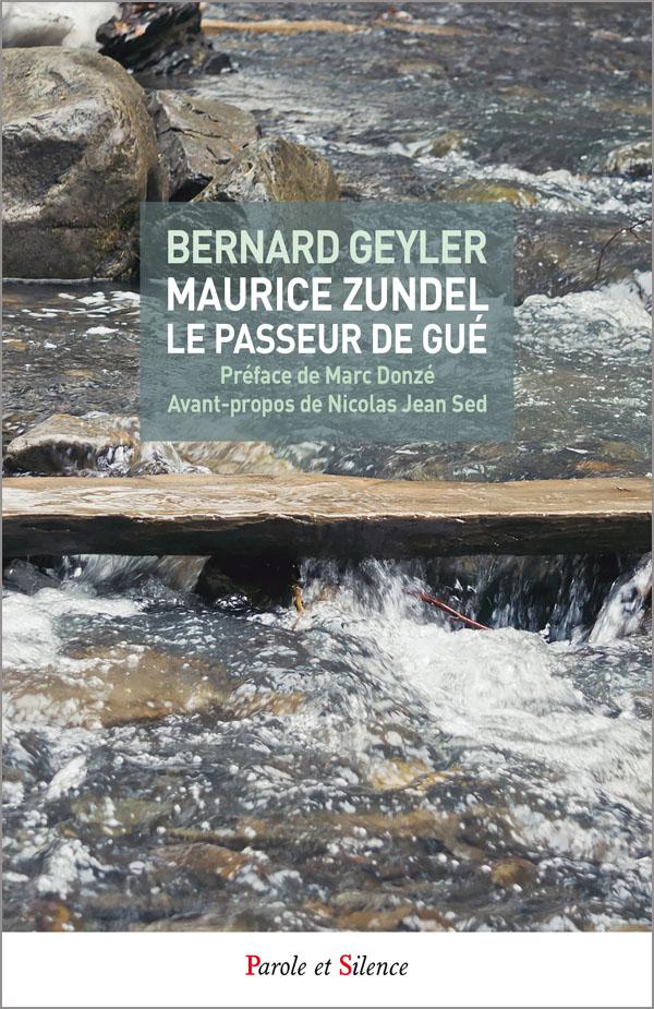 GEYLER-Maurice Zundel le passeur de gue